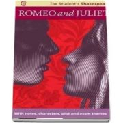 Romeo and Juliet - The Student s Shakespeare: With Notes, Characters, Plot and Exam Themes - William Shakespeare