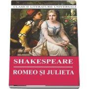 Romeo si Julieta. Colectia, clasicii literaturii universale, William Shakespeare, Cartex