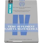 Teme supliment Gazeta Matematică, clasa a IV-a. Colectia Mate Plus - Prof. univ. dr. Radu Gologan