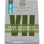 Teme supliment Gazeta Matematică, clasa a VII-a. Colectia Mate Plus - Prof. univ. dr. Radu Gologan