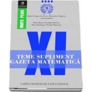 Teme supliment Gazeta Matematică, clasa a XI-a. Colectia Mate Plus - Prof. univ. dr. Radu Gologan