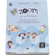 Zoom sur la Roumanie. Limba franceza, caiet de activitati pentru clasa I de Elena Raisa Vlad
