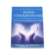 Maini Tamaduitoare. Manual pentru studierea aurei umane
