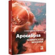 Apocalipsa. Semnificatia moderna - Constantin Portelli
