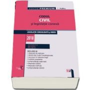 Codul civil si legislatie conexa 2018. Editie ingrijita de Dan Lupascu