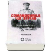 Comandourile lui Stalin. Partizanii ucrainieni (1941-1944) - Alexander Gogun