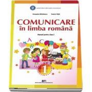 Comunicare in limba romana, manual pentru clasa I - Autori: Cleopatra Mihailescu, Tudora Pitila