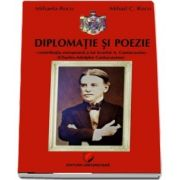 Diplomatie si poezie. Contributia europeana a lui Scarlat A. Cantacuzino - Charles Adolphe Cantacuzene