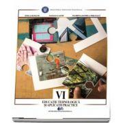 Educatie tehnologica si aplicatii practice, manual pentru clasa a VI-a - Autori: Stela Olteanu, Natalia Lazar, Florina-Daniela Pisleaga