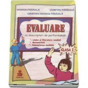 Evaluare cu descriptori de performanta. Limba si literatura. Matematica. Cunoasterea mediului, pentru clasa I