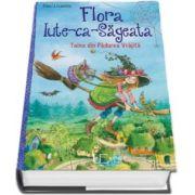 Flora Iute ca Sageata. Taina din Padurea vrajita - Eleni Livanios