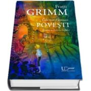 Fratii Grimm. Cele mai frumoase povesti - Grimm Fratii