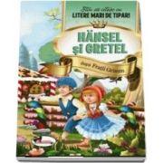Hansel si Gretel - Stiu sa citesc cu litere mari de tipar!