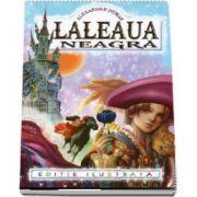 Alexandre Dumas, Laleaua neagra - Editie Ilustrata