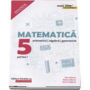 Dan Zaharia - Matematica - CONSOLIDARE 2018 - 2019. Aritmetica, algebra si Geometrie, pentru clasa a V-a. Partea I. Colectia mate 2000, Editia a VII-a