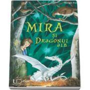 Mira si Dragonul alb de Margit Ruile
