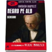 Negru pe alb, scrisori. Cartea pentru elevi, clasele IX-XII de Costache Negruzzi