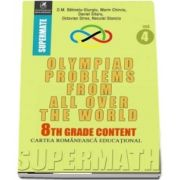 Olympiad Problems from all over the World, 8th Grade Content. Colectia Supermate (Dumitru Batinetu Giurgiu)