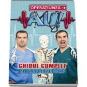 Operatiunea AU! Ghidul complet al propriului corp