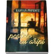 Peştele cu aripi - Rasvan Popescu