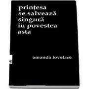 Printesa se salveaza singura in povestea asta - Amanda Lovelace