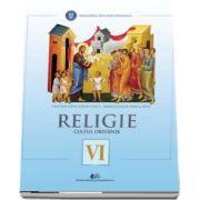 Religie, cultul ortodox. Manual pentru clasa a VI-a - Autori: Cristian Alexa, Sorina Ciuca, Dragos Ionita, Mirela Sova