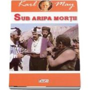 Sub aripa mortii - Karl May