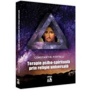Terapie psiho-spirituala prin religie universala de Constantin Portelli