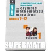 The Olympic Mathematical Marathon, volumul I. Colectia Supermate - George Apostolopoulos si Daniel Sitaru