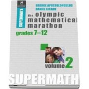 The Olympic Mathematical Marathon. Volumul II. Colectia Supermate - George Apostolopoulos si Daniel Sitaru