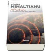 Apusul - Al doilea volum din seria Terra XXI de Adrian Mihaltianu