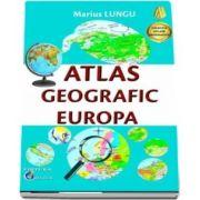 Atlas Geografic Europa, editia a 3-a, revizuita - Marius Lungu