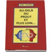 Au-dela du Prout et plus loin... - Ciucescu Doru