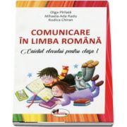Comunicare in limba romana. Caietul elevului pentru clasa I (Editie 2018)