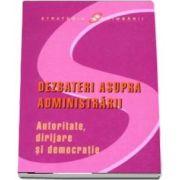 Dezbateri asupra administrarii. Autoritate, dirijare si democratie - Jon Pierre