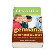 Dictionarul tau istet german-roman si roman-german (... nu numai pentru elevi)