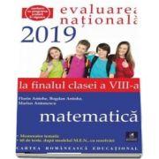 Evaluarea Nationala. Clasa a VIII-a. Matematica (Florin Antohe)