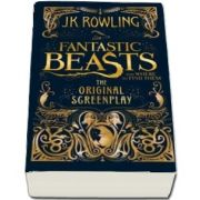 Fantastic Beasts and Where to Find Them. The original screenplay - J. K. Rowling