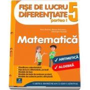 Fise de lucru diferentiate. Matematica. Clasa a V-a, partea I. Aritmetica si algebra