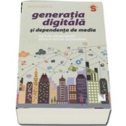 Generatia digitala si dependenta de media de Patti M. Valkenburg