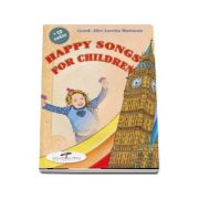 Happy songs for children cu CD - Alice Loretta Mastacan