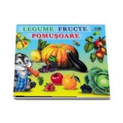 Legume. Fructe. Pomusoare