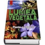 Lumea vegetala a Moldovei - Volumul 3, Plante cu flori - II