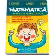 Matematică pentru clasele III-IV. Editia a III-a - T. Stefanica