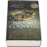 Moartea regilor - Seria Ultimul Regat - Bernard Cornwell