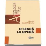O seara la opera de Mircea Cartarescu