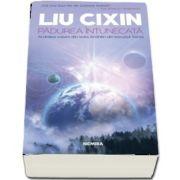 Padurea intunecata - Al doilea volum din seria Amintiri din trecutul Terrei - Liu Cixin