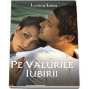 Pe Valurile Iubirii de Lorena Lenn