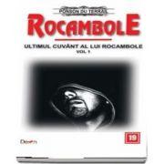 Rocambole 19 - Ultimul cuvant a lui Rocambole, volumul 1- du Terrail Ponson