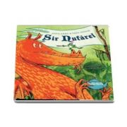 Sir Nufarel - O poveste mare cu o broasca mica - Anna Kemp
